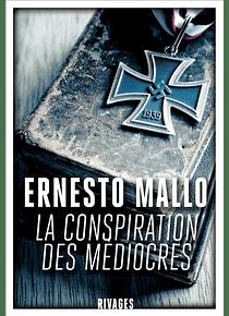 La conspiration des médiocres, de Ernesto Mallo