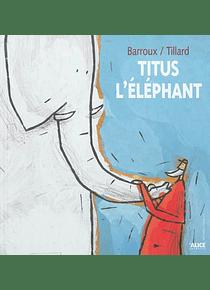 Titus l'éléphant, de Patrick Tillard et Barroux