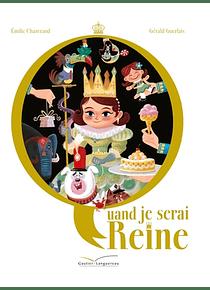Quand je serai reine, de Emilie Chazerand et Gérald Guerlais