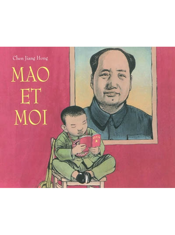 Mao et moi, de Chen Jiang hong