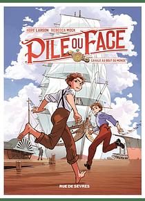 Pile ou face - Cavale au bout du monde, de Hope Larson et Rebecca Mock