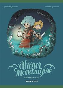 Aliénor Mandragore -Trompe-la-mort, de Séverine Gauthier et Thomas Labourot