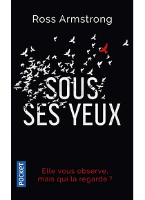 Sous ses yeux : thriller, de Ross Armstrong