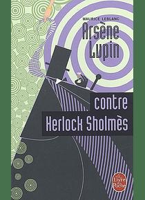 Arsène Lupin contre Herlock Sholmès, de Maurice Leblanc