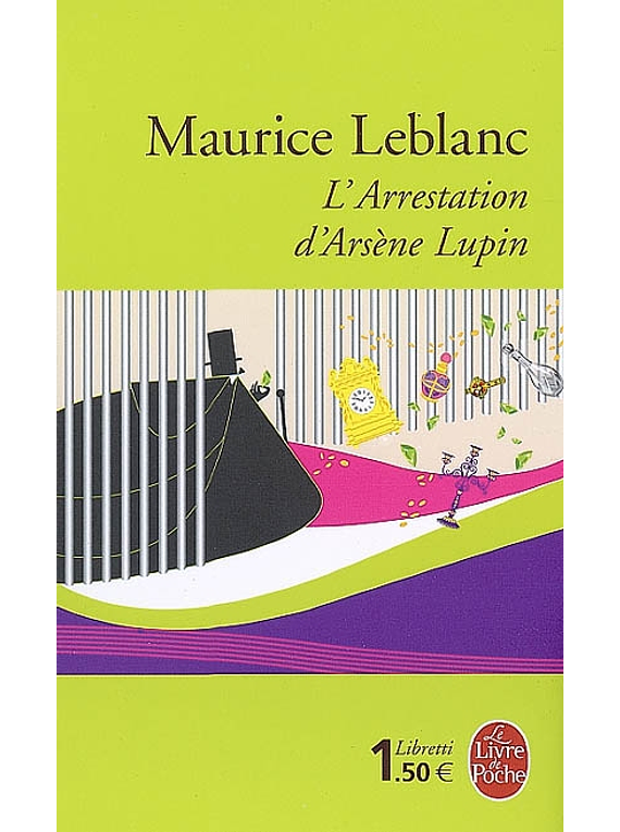 L'arrestation d'Arsène Lupin / Arsène Lupin en prison / L'évasion d'Arsène Lupin, de Maurice Leblanc