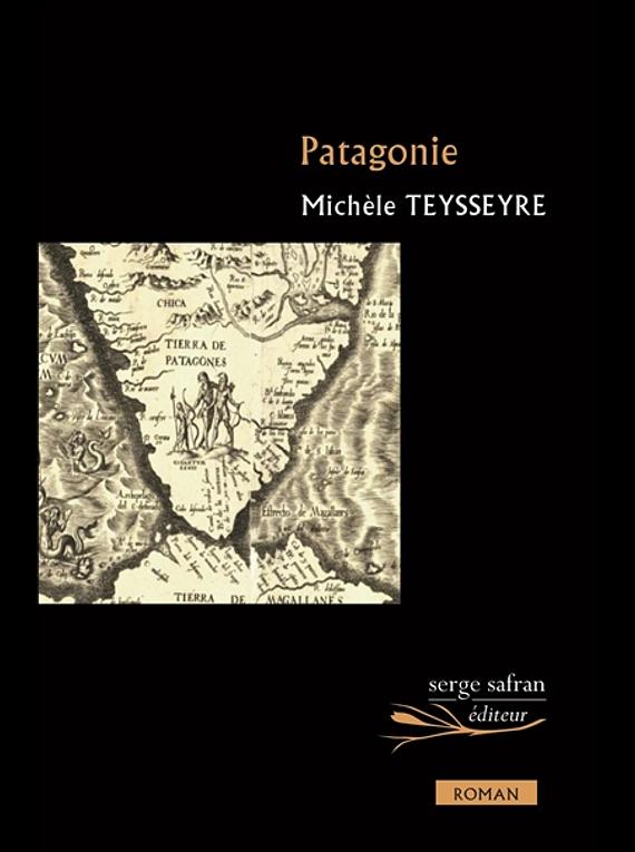 Patagonie, de Michèle Teysseyre