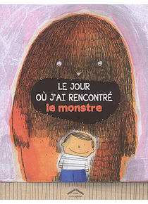 Le jour où j'ai rencontré le monstre, de Céline Claire et Barroux