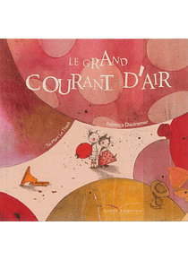 Le grand courant d'air, de Taï-Marc Le Thanh et Rébecca Dautremer