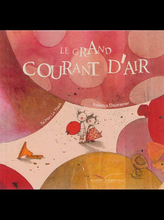 Le grand courant d'air, de Taï-Marc Le Thanh et Rébecca Dautremer