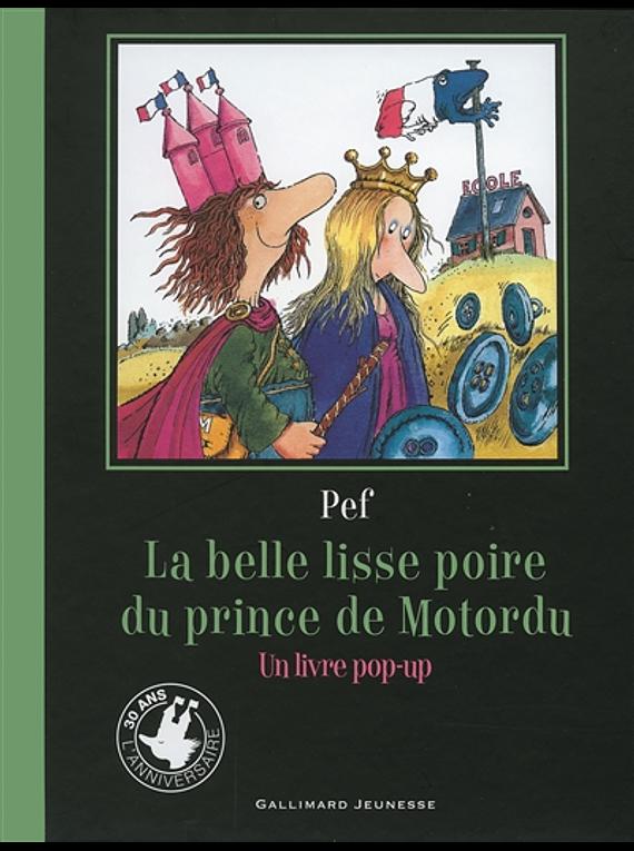 La belle lisse poire du prince de Motordu : un livre pop-up, de Pef