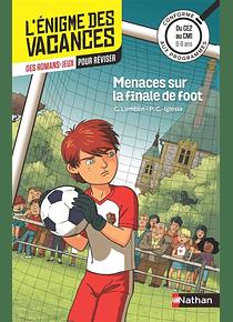 L'énigme des vacances - du CE2 au CM1, 8-9 ans - Menaces sur la finale de foot