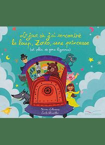 Le jour où jai rencontré le loup, Zorro, une princesse (et plein de gens bizarres), de Orianne Lallemand