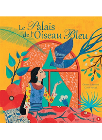 Le palais de l'oiseau bleu, de Orianne Lallemand