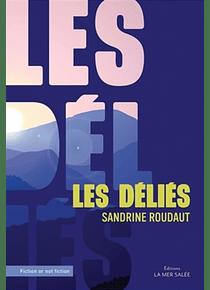 Les déliés, de Sandrine Roudaut