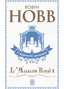 L'assassin royal 1 - L'apprenti assassin, de Robin Hobb