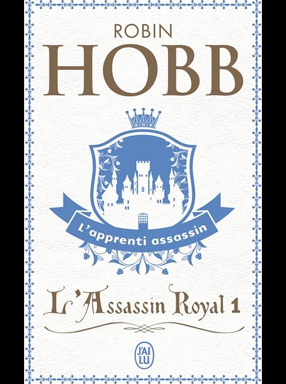 L'assassin royal 1 - L'apprenti assassin, de Robin Hobb
