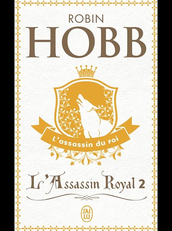 L'assassin royal 2 - L'assassin du roi, de Robin Hobb