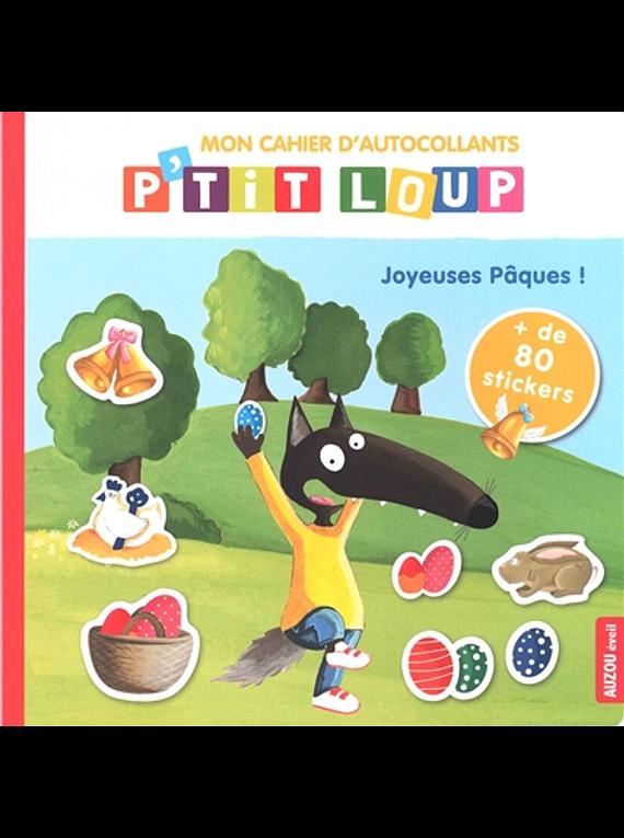 Mon cahier d'autocollants P'tit Loup - joyeuses Pâques ! de Orianne Lallemand