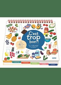 C'est trop bon ! : plus de 100 recettes pour cuisiner avec les enfants !