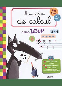 Mon cahier de calcul avec Loup - Maternelle Grande Section