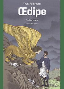 Oedipe l'enfant trouvé, de Yvan Pommaux