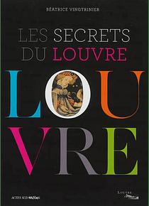 Les secrets du Louvre, de Béatrice Vingtrinier
