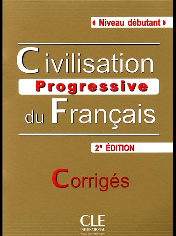 Civilisation progressive du français, niveau débutant : corrigés