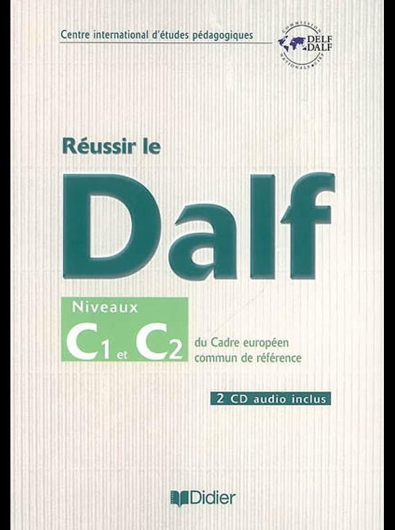 Réussir le DALF - Niveaux C1-C2