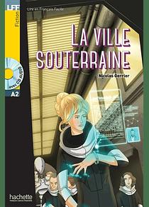 La ville souterraine, de Nicolas Gerrier - Niveau A2
