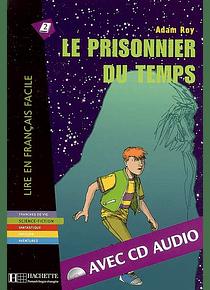 Le prisonnier du temps, de Adam Roy - Niveau A2