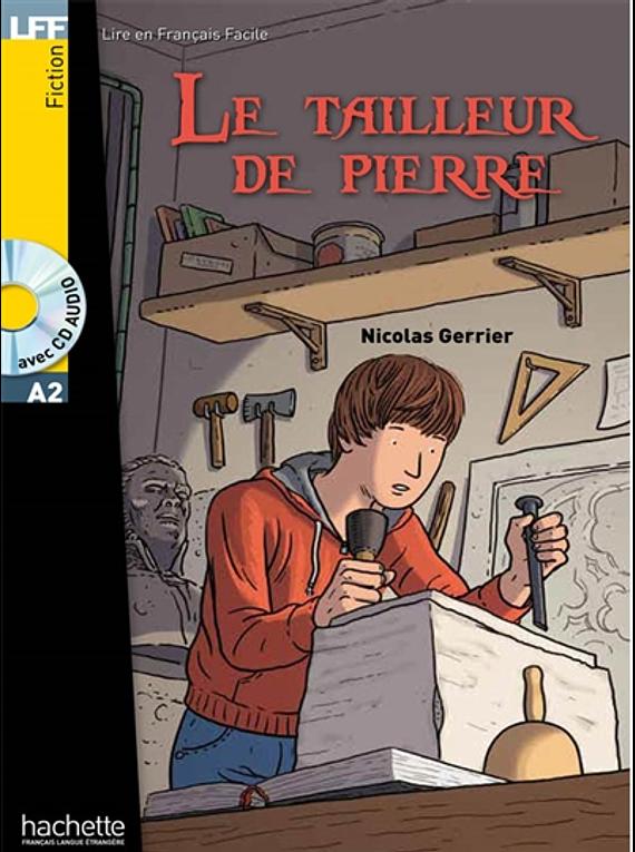 Le tailleur de pierre, de Nicolas Gerrier - Niveau A2