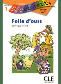 Folie d'ours, de Dominique Renaud - Niveau A1