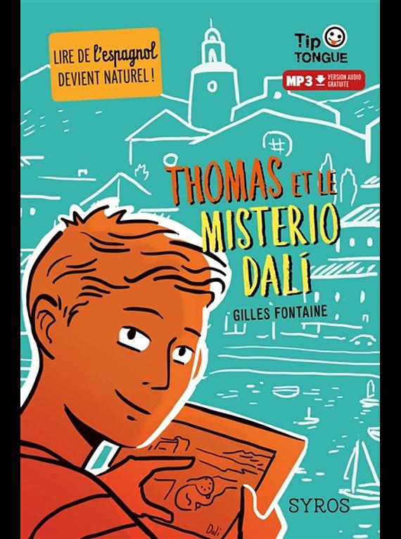 Thomas et le misterio Dali, de Gilles Fontaine