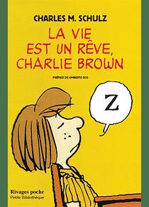 La vie est un rêve, Charlie Brown, de Charles M. Schulz