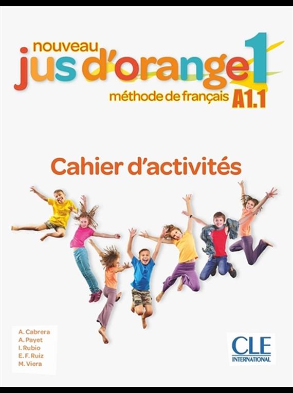 Jus d'orange 1 - Niveau A1.1 - Cahier d'activités