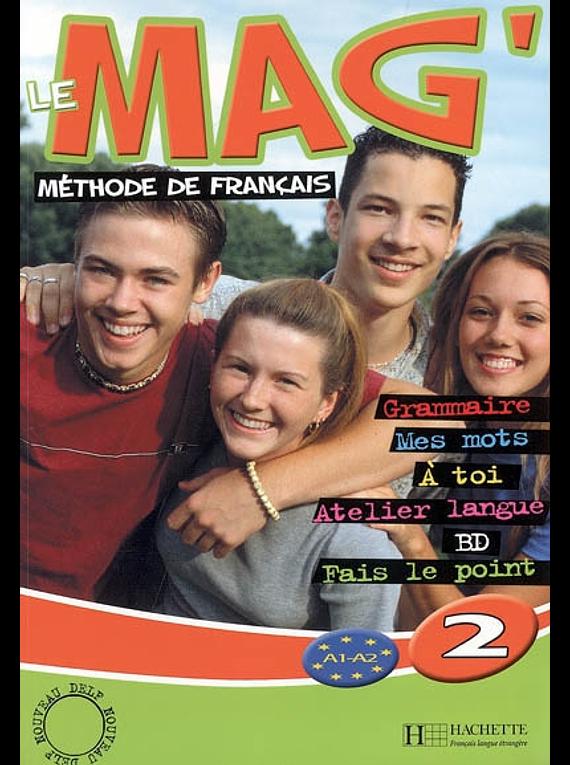 Le mag' 2 - Niveau A1/A2 - Livre de l'élève