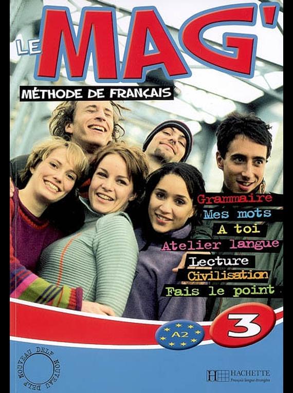 Le mag' 3 - Niveau A2 - Livre de l'élève