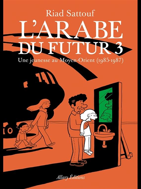 L' Arabe du futur 3 - Une jeunesse au Moyen-Orient (1985-1987), de Riad Sattouf