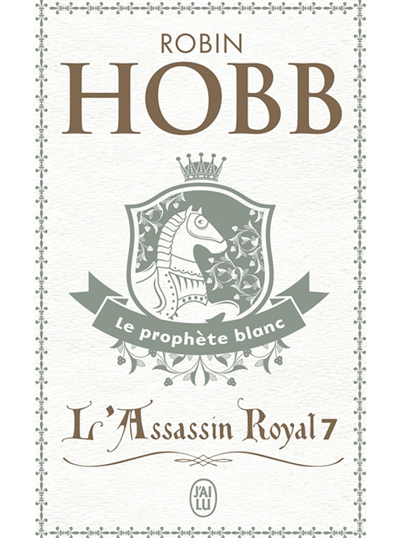 L'assassin royal 7 - Le prophète blanc, de Robin Hobb