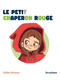 Le Petit Chaperon rouge, de Céline Alvarez