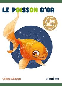 Le poisson d'or, de Céline Alvarez
