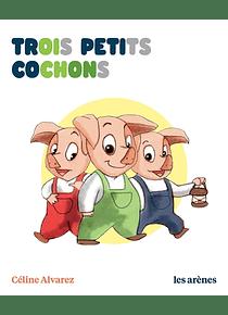 Trois petits cochons, de Céline Alvarez