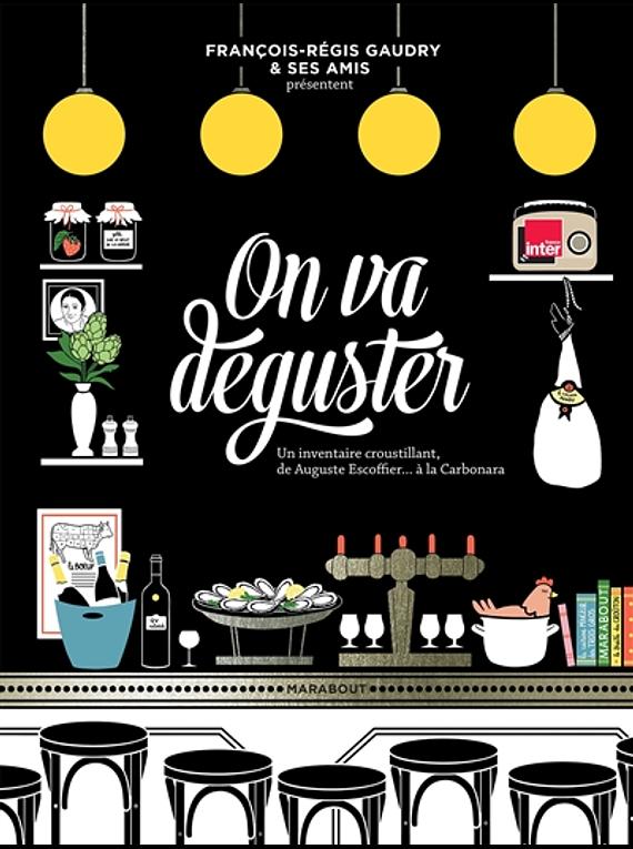 On va déguster, de François-Régis Gaudry & ses amis