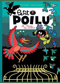 Petit Poilu - Le prince des oiseaux, de Pierre Bailly et Céline Fraipont