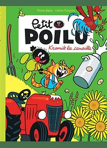 Petit Poilu - Kramik la canaille, de Céline Fraipont et Pierre Bailly