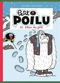 Petit Poilu - Le blues du yéti, de Céline Fraipont et Pierre Bailly