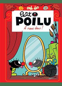 Petit Poilu - A nous deux ! de Céline Fraipont et Pierre Bailly
