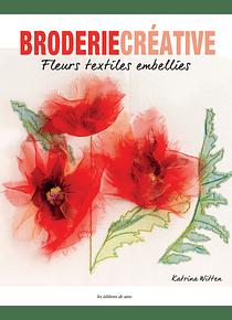Fleurs textiles embellies, de Katrina Witten
