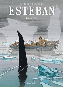 Esteban 3 - La survie, de  Matthieu Bonhomme