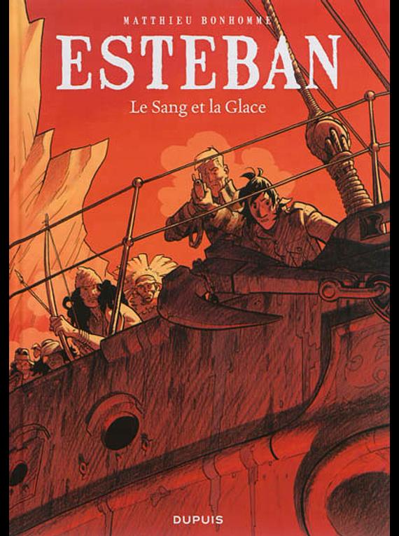 Esteban 5 - Le sang et la glace, de Matthieu Bonhomme